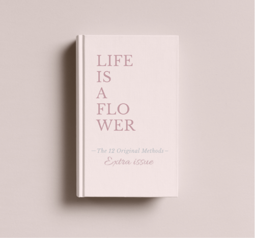 """1-The 12 Original Methods """"LIFE IS A FLOWER"""""""